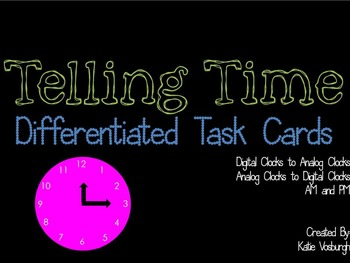 Telling Time Differentiated Task Cards - Analog/Digital/AM