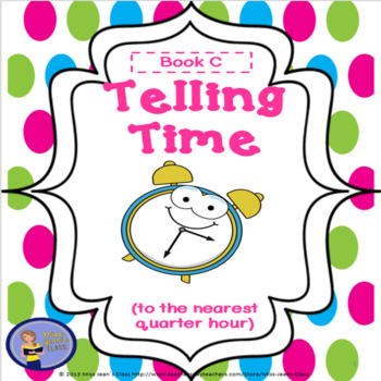 Telling Time To The Nearest Quarter Hour - Student Practic