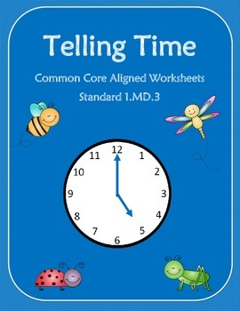Telling Time Worksheets (Common Core Aligned)
