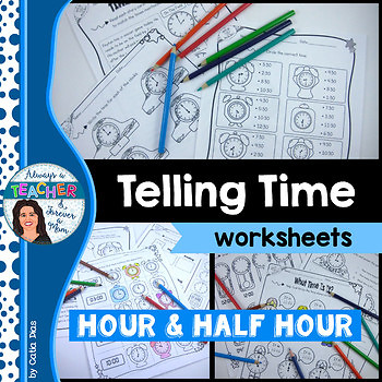 Telling Time Worksheets - Hour & Half Hour