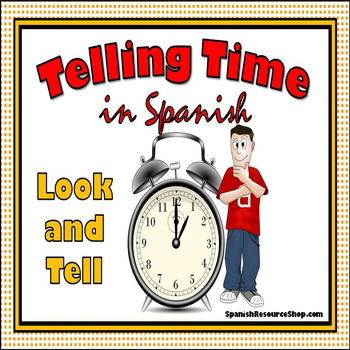 Telling Time in Spanish Look and Tell Practice Powerpoint