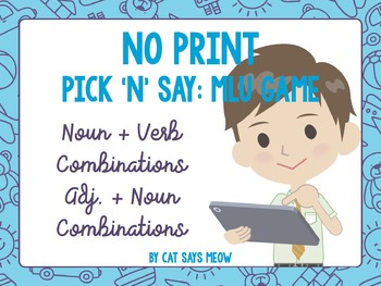 NO PRINT! MLU Game: Noun + Verb, Adj. + Noun Combinations