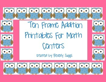 Ten Frame Addition Printables For Math Centers