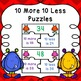 Ten More Ten Less Bundle (Puzzles, Task Cards, and I Have