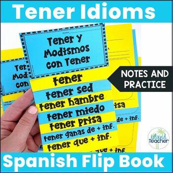 Tener and Tener Idioms Interactive Flip Book