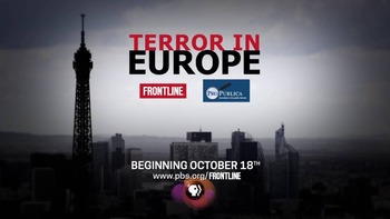 Terror in Europe (Frontline & ProPublica) Video Notes View