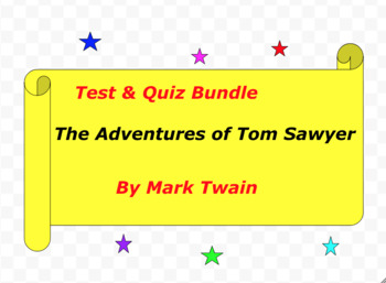 Test & Quiz Bundle: Tom Sawyer by Mark Twain