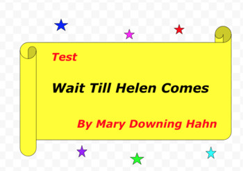 Test:  Wait Till Helen Comes  by Mary Downing Hahn