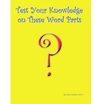 Test Your Knowledge of These Word Parts