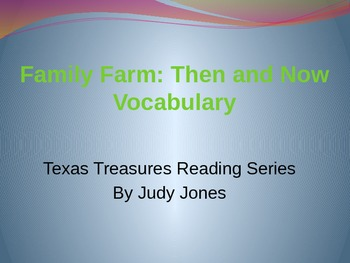 Texas Treasures Family Farms: Then and Now Vocab