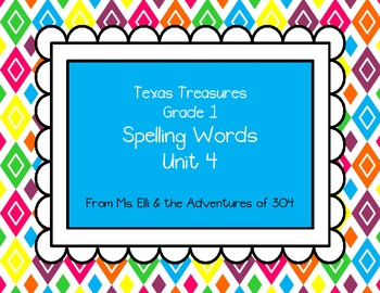 Texas Treasures Grade 1 Spelling Words - Unit 4
