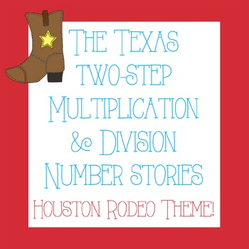 Texas Two-Step Multiplication/Division Number Stories