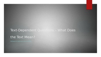 Text-Dependent Questions - What Does the Text Mean?