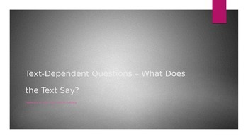 Text-Dependent Questions - What Does the Text Say?