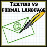 Texting Language vs. Formal Language
