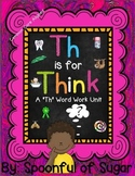 """Th"" is for Think (Digraph Th Word Work Unit)"