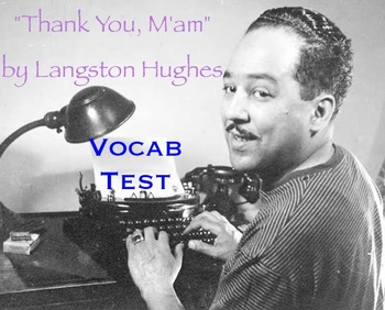 """""""Thank You, M'am"""" by Langston Hughes - TWO Vocabulary Test"""