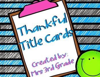 Thankful Title Cards EDITABLE FREEBIE!!
