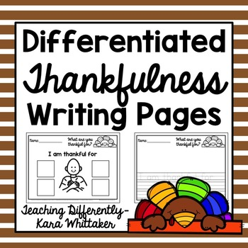 I am thankful for (Differentiated Writing Pages)