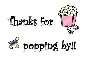 Movie Theme: Thanks for popping by!