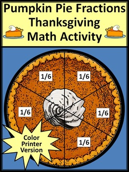Thanksgiving Activities: Pumpkin Pie Fractions Activity Packet