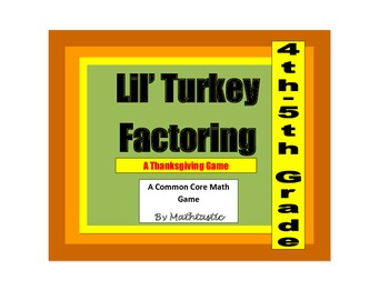 Thanksgiving Math- 4th / 5th Grade Lil' Turkey Factoring G
