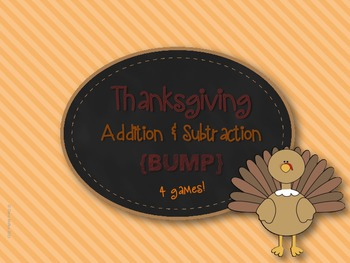 Thanksgiving BUMP Addition & Subtraction Games (4 Differen