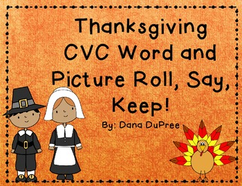 Thanksgiving CVC Roll, Say, Keep