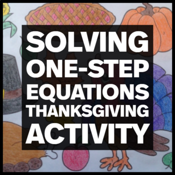 Thanksgiving Coloring Activity - Solving One-Step Equation