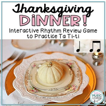 Thanksgiving Dinner! Interactive Rhythm Game to Practice T