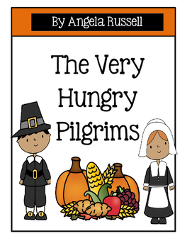 Thanksgiving ~ The Very Hungry Pilgrims