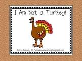 Thanksgiving Emergent Reader - I Am Not A Turkey!