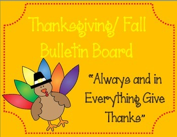 Thanksgiving/ Fall Bulletin Board. In Everything Give Than