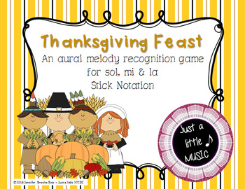 Thanksgiving Feast - Aural Melody Recognition Game w/ stic