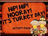 Thanksgiving Hip! Hip! Hooray! It's Turkey Day!
