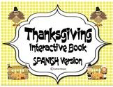 Thanksgiving - Interactive Book. Spanish Version.