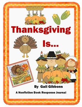 Thanksgiving Is... by Gail Gibbons A Nonfiction Book Respo