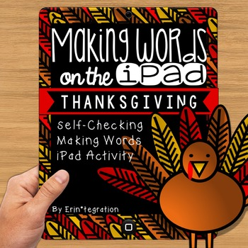 Thanksgiving Making Words iPad Activity for Wordstudy