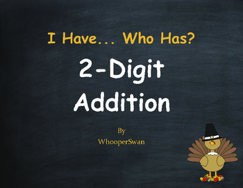 Thanksgiving Math: 2-Digit Addition - I Have, Who Has