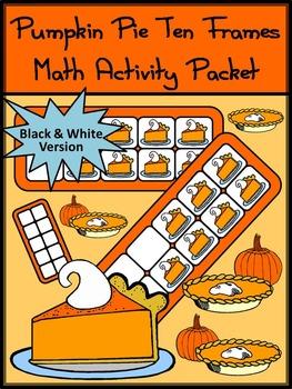 Fall Activities: Pumpkin Pie Fall Ten Frames Math Activity Packet