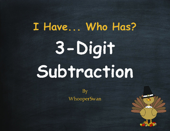 Thanksgiving Math: 3-Digit Subtraction - I Have, Who Has