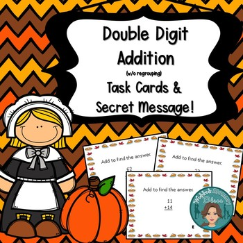 Thanksgiving Math Addition 2 Digit (WO Regrouping) Task Ca