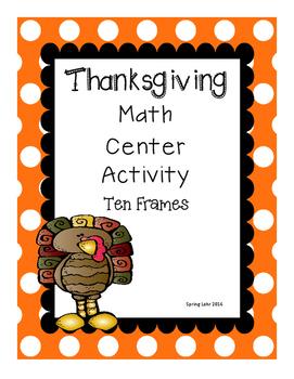 Thanksgiving Math Center Activity - Ten Frames - Easy Prep