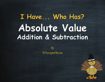 Thanksgiving Math: I Have, Who Has - Absolute Value - Addi