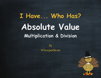 Thanksgiving Math: I Have, Who Has - Absolute Value - Mult