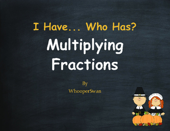 Thanksgiving Math: I Have, Who Has - Multiplying Fractions