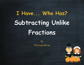 Thanksgiving Math: I Have, Who Has - Subtracting Unlike Fractions