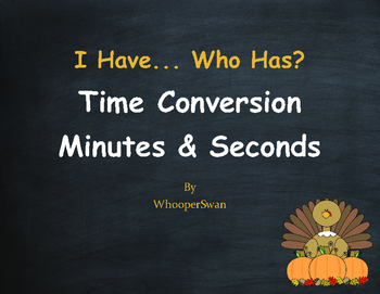 Thanksgiving Math: I Have, Who Has - Time Conversion: Minu
