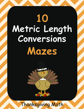 Thanksgiving Math: Metric Length Conversions Maze