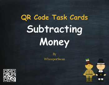 Thanksgiving Math: Subtracting Money QR Code Task Cards